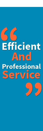 Efficient And Professional Service